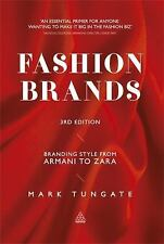 Fashion Brands: Branding Style from Armani to Zara by Tungate, Mark