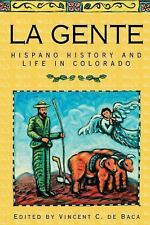 La Gente: Hispano History and Life in Colorado, Vincent C. De Baca, Good Book