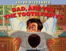 Dad, Are You the Tooth Fairy? by Jason Alexander Hardcover with Dust Jacket Book