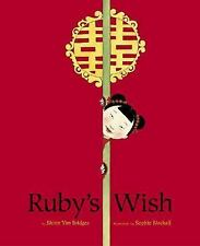 Ruby's Wish by Shirin Yim Bridges (2002, Hardcover)