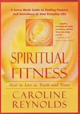 SPIRITUAL FITNESS: How to Live in Truth and Trust,Caroline Reynolds,New Book mon