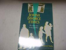 Jewish Divorce Ethics: The Right Way to Say Goodbye by Reuven P. Bulka