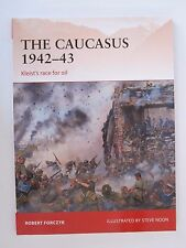 Osprey Book: The Caucasus 1942–43 - Campaign 281 - Kleist's Race for the Oil
