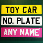 Personalised Novelty Vinyl Kids / Childrens Toy Car Number Plate with Name/Reg