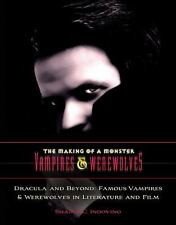 Dracula and Beyond: Famous Vampires & Werewolves in Literature and Film (Making