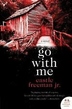 Go with Me: A Novel by Freeman, Castle, Jr.