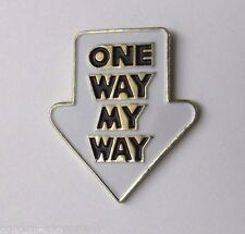 ONE WAY MY WAY FUNNY LAPEL PIN BADGE 1 INCH
