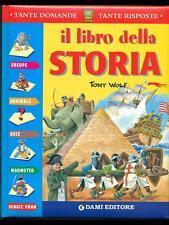 IL LIBRO DELLA STORIA RAGAZZI TONY WOLF DAMI  EDITORE 2004