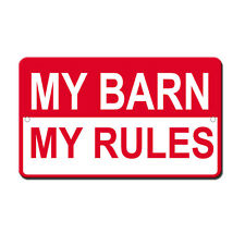 My Barn My Rules Novelty Funny Metal Sign 8 in x 12 in