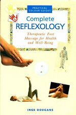 The complete illustrated guide to reflexology By Inge Dougans. 9781841641683