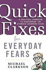 Quick Fixes for Everyday Fears: A Practical Handbook to Overcoming 100 Stomach-