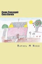 Como Conseguir Casa Barata by Rafael M. Nido (2015, Paperback)