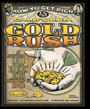 How to Get Rich in the California Gold Rush: An Adventurer's Guide to the Fabul
