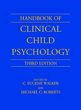 Handbook of Clinical Child Psychology by Walker, C. Eugene, Roberts, Michael C.