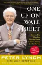 G, One Up On Wall Street : How To Use What You Already Know To Make Money In The