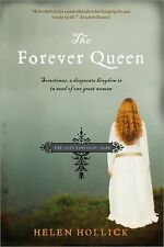 The Forever Queen : Sometimes, a Desperate Kingdom Is in Need of One Great...
