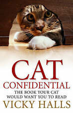 Cat Confidential: The Book Your Cat Would Want You to Read by Vicky Halls...