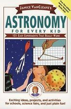 Science for Every Kid: VanCleave's Astronomy for Every Kid: 101 Easy Experiments