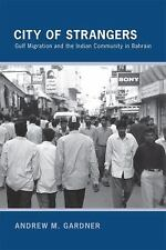 NEW - City of Strangers: Gulf Migration and the Indian Community in Bahrain