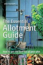 The Essential Allotment Guide: How to Get the Best ..., Harrison, John Paperback