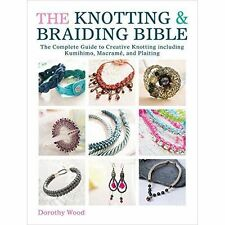 The Knotting & Braiding Bible, Dorothy Wood