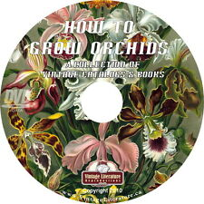 How To Grow Orchids { 23 Vintage Books ~ Create Award Winning Displays} on DVD