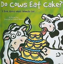 Do Cows Eat Cake?: A Book About What Animals Eat (Animals All Around)