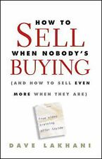 How To Sell When Nobody's Buying: (And How to Sell Even More When They-ExLibrary