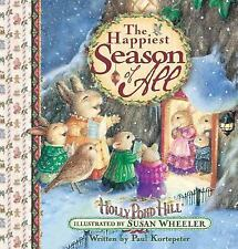 The Happiest Season of All: Celebrating Christmas at Holly Pond Hill® (Sweet Wis