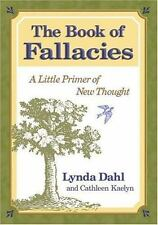 The Book of Fallacies: A Little Primer of New Thought, General, Faith, Personal