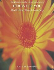 CD book Supp to Herbs For You Build Better Health Naturally Dr. A. B. Howard