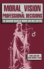 Moral Vision and Professional Decisions : The Changing Values of Women and Men L