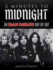 NEW 2 Minutes to Midnight An Iron Maiden Day-By-Day Martin Popoff 2013 Book