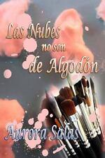 Las Nubes No Son de Algodon by Aurora Salas (2014, Paperback)