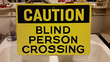 Caution Blind Person Crossing, Metal and Wood Street Sign