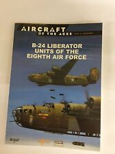 OSPREY AIRCRAFT OF THE ACES No.36 B-24 LIBERATOR UNITS OF THE EIGHTH AIR FORCE