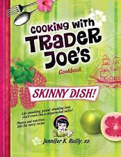 Cooking With Trader Joe's Cookbook: Skinny Dish!
