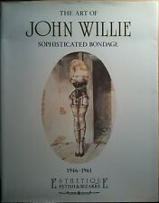 THE ART OF JOHN WILLIE Sophisticated Bondage Book Rare 1st Ed. 1989 Fetish BDSM