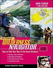 The Essential Wilderness Navigator: How to Find Your Way in the Great Outdoors,