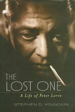The Lost One: A Life of Peter Lorre by Youngkin, Stephen D.