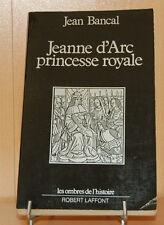 Jeanne d'Arc princesse royale par Jean Bancal