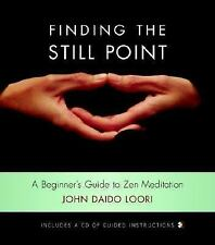 Dharma Communications: Finding the Still Point : A Beginner's Guide to Zen...