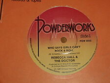"""REBECCA HALL & THE DOCTOR  *7"""" 45 ' WHO SAYS GIRLS CAN'T ROCK & ROLL ' 1985 VGC+"""