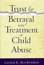 Trust and Betrayal in the Treatment of Child Abuse-ExLibrary