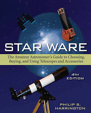Star Ware: The Amateur Astronomers Guide to Choosing, Buying, and Using Telescop