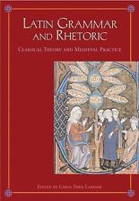 Latin Grammar and Rhetoric : From Classical Theory to Medieval Practice...