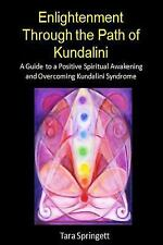 Enlightenment Through the Path of Kundalini: A Guide to a Positive Spiritual Awa