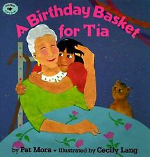 A Birthday Basket for Tia by Pat Mora (1997, Picture Book)
