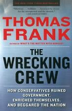 The Wrecking Crew: How Conservatives Ruined Government, Enriched Themselves, and
