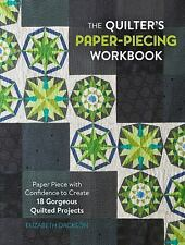 The Quilter's Paper-Piecing Workbook : Paper Piece with Confidence to...
